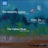 The Butterfly Lovers & The Yellow River Piano Concertos / Chen Jie, piano