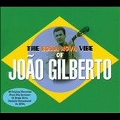 Joao Gilberto: The Bossa Nova Vibe of Joao Gilberto