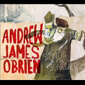 Andrew James O'Brien: Songs for Searchers