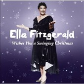Ella Fitzgerald: Wishes You a Swinging Christmas [Bonus Tracks]
