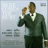 Various Artists: Here Comes the Hurt: Soul Ballads from King, Federal & DeLuxe