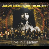 Various Artists: Jason Becker's Not Dead Yet: Live in Haarlem