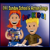 Various Artists: 101 Sunday School &  Action Songs for Kids [Digipak]