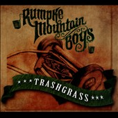 Rumpke Mountain Boys: Trashgrass [Digipak]