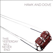 Hawk and Dove: This Yesterday Will Never End [Digipak]