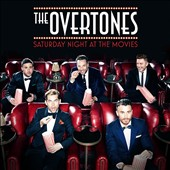 The Overtones: Saturday Night at the Movies
