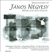 Dedications to János Négyesy - Music by his students: Fujieda, Vérin, Bloom, Ulman / János Négyesy, violin