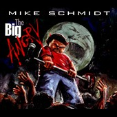 Mike Schmidt: The  Big Angry
