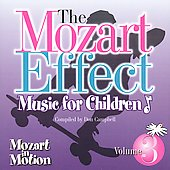 The Mozart Effect: Music for Children Vol. 3, Mozart in Motion