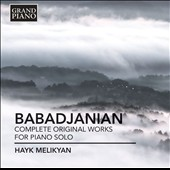 Arno Babadjanian (1921-1983): Complete Original Works for Solo Piano / Hayk Melikyan