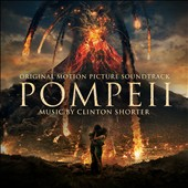 Clinton Shorter: Pompeii [Original Motion Picture Soundtrack]