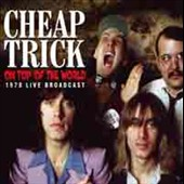 Cheap Trick: On Top Of The World: 1978 Live Broadcast