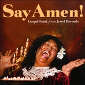 Various Artists: Say Amen! Gospel Funk from Jewel Records