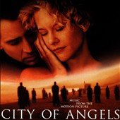 Original Soundtrack: City of Angels [Original Soundtrack]