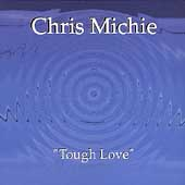Chris Michie: Tough Love