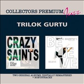 Trilok Gurtu: Crazy Saints/Believe