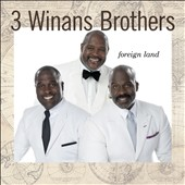 3 Winans Brothers: Foreign Land [9/30]
