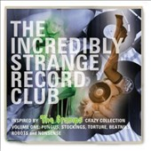 Various Artists: The Incredibly Strange Record Club, Vol. 1