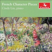 French Character Pieces: Works of Debussy, Ravel, Chabrier, Poulenc, Messiaen et al. / Cindy Lin, piano