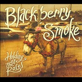 Blackberry Smoke: Holding All the Roses [Digipak]