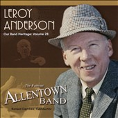 Our Band Heritage, Vol. 28: Leroy Anderson / The Allentown Band; Ronald Demkee