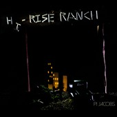 Pi Jacobs: Hi-Rise Ranch [Digipak]