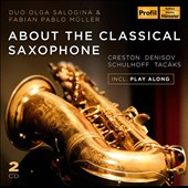 'About the Classical Saxophone' - Works by Creston, Takács, Schulhoff & Denisov / Fabian Müller, saxophone; Olga Salogina, piano