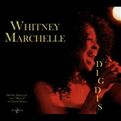 Whitney Marchelle: Dig Dis [Digipak]
