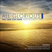 New York Staff Band: All Glorious: Music of Dorothy Gates