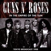 Guns N' Roses (Rock): In the Empire of the Sun