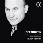 Beethoven: Sonata No. 29; Bagatelles Op. 126 / Nelson Goerner, piano