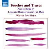 Touches and Traces - Bernstein: Four Anniversaries; Five Anniversaries; Touches; Tan Dun: Eight Memories in Watercorlor / Warren Lee, piano
