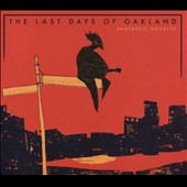 Fantastic Negrito: The  Last Days of Oakland [Digipak]