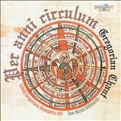 'Per Anni Circulum' - The complete Liturgical year, Advent, Christmas, Lent, Easter & Ordinary Time, through the vessel of Gregorian Chant / Schola Gregoriana Benedetto XVI