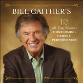 Bill Gaither (Gospel): Bill Gaither's 12 All-Time Favorite Homecoming Hymns [1/27]