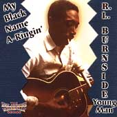 R.L. Burnside: My Black Name A-Ringin'