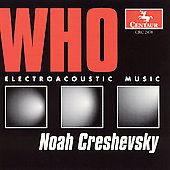 Creshevsky: Who - Electroacoustic Music