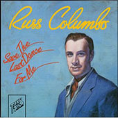 Russ Columbo: Save the Last Dance for Me