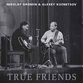Nikolaj Gromin: True Friends