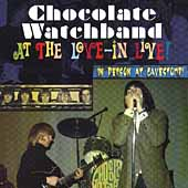 The Chocolate Watchband: At the Love-In Live!