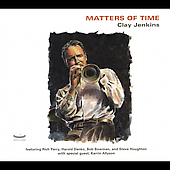 Clay Jenkins: Matters of Time [Digipak]