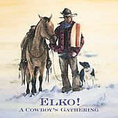 Various Artists: Elko! A Cowboy's Gathering