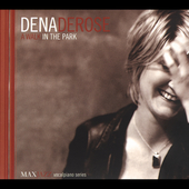 Dena DeRose: A Walk in the Park [Digipak]