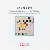 Kontraste - Gregorianik un Jazz im Dialog / Bannwart, et al