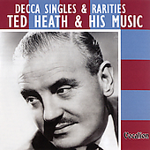 Ted Heath: Decca Singles and Rarities
