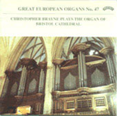 Great European Organs No. 47 / Christopher Brayne