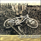 Fishbelly Black: Crusader [Backbeat]