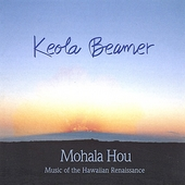 Keola Beamer (Slack Key Guitar): Mohala Hou: Music of the Hawaiian Renaissance