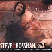 Steve Grossman: Love Is the Thing