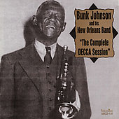 Bunk Johnson & His New Orleans Jazz Band/Bunk Johnson: The Complete Decca Session
